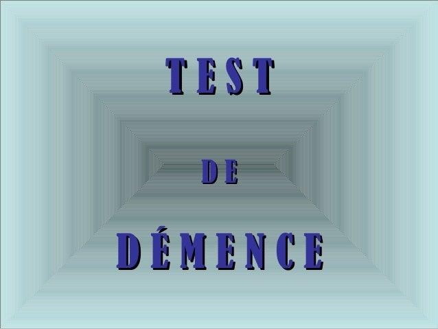 TEST  DEDÉMENCE