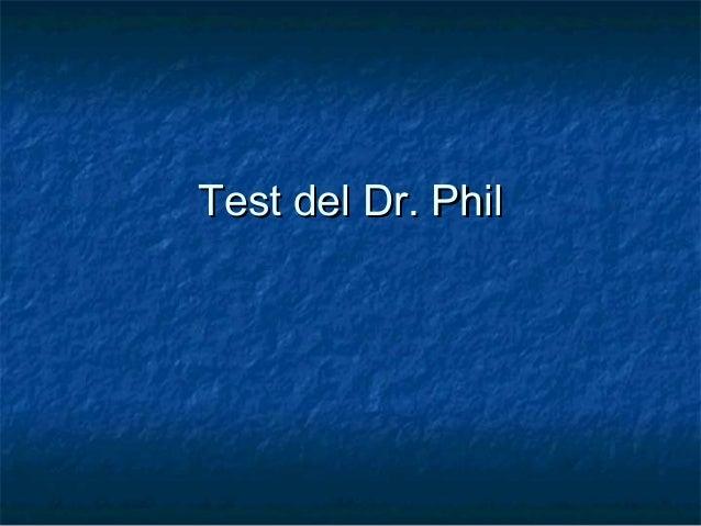 Test del Dr. PhilTest del Dr. Phil