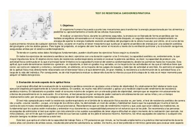 TEST DE RESISTENCIA CARDIORRESPIRATORIA 1. Objetivos El organismo humano ha puesto a punto tres mecanismos para transforma...