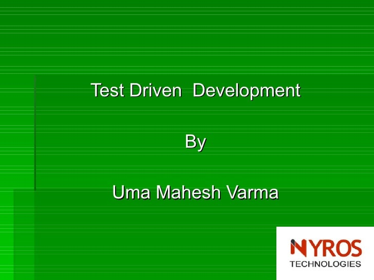 <ul><li>Test Driven  Development  </li></ul><ul><li>By  </li></ul><ul><li>Uma Mahesh Varma  </li></ul>