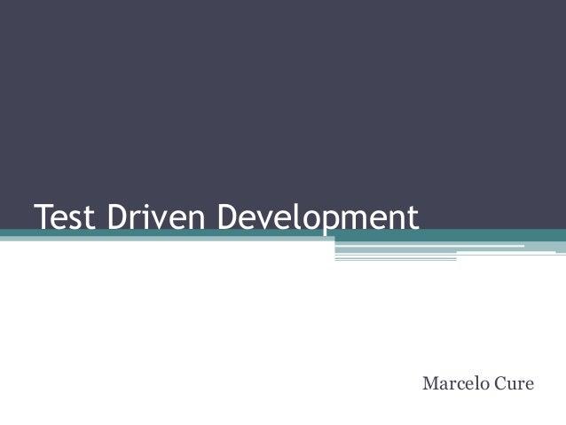 Test Driven Development Marcelo Cure