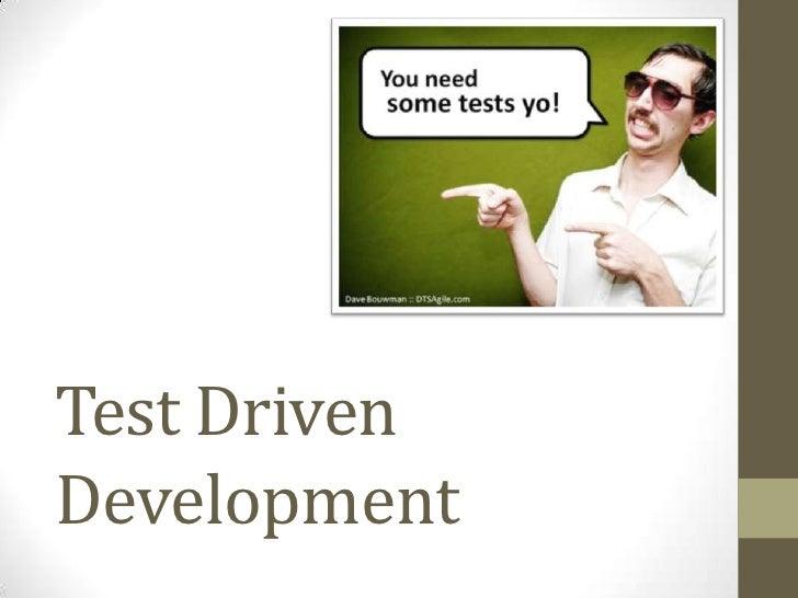 Test DrivenDevelopment<br />
