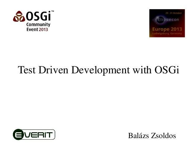 Test Driven Development with OSGi - Balázs Zsoldos