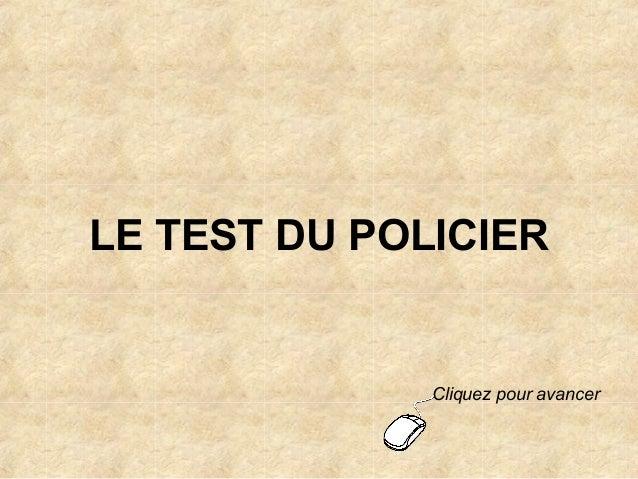 LE TEST DU POLICIER Cliquez pour avancer