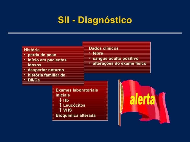 <ul><li>Dados clínicos </li></ul><ul><li>febre  </li></ul><ul><li>sangue oculto positivo </li></ul><ul><li>alterações do e...