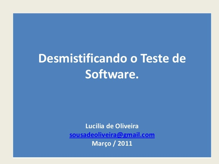 Desmistificando o Teste de      Software