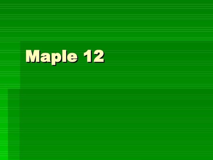 Maple 12