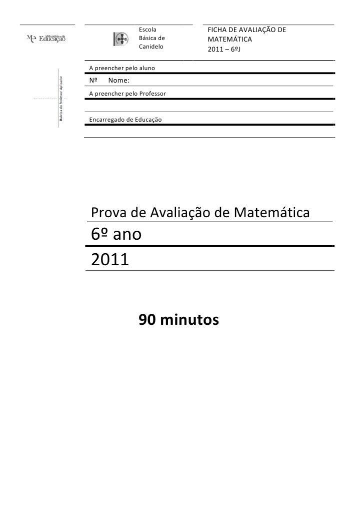 Escola       FICHA DE AVALIAÇÃO DE                Básica de    MATEMÁTICA                Canidelo     2011 – 6ºJA preenche...