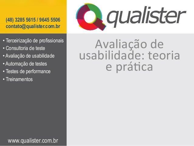 (48) 3285 5615 / 9645 5506 contato@qualister.com.br• Terceirização de profissionais• Consultoria de teste               ...