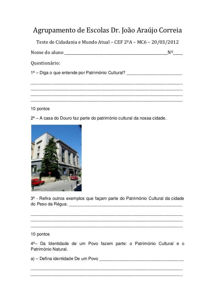 Agrupamento de Escolas Dr. João Araújo Correia  Teste de Cidadania e Mundo Atual – CEF 2ºA – MC6 – 20/03/2012Nome do aluno...