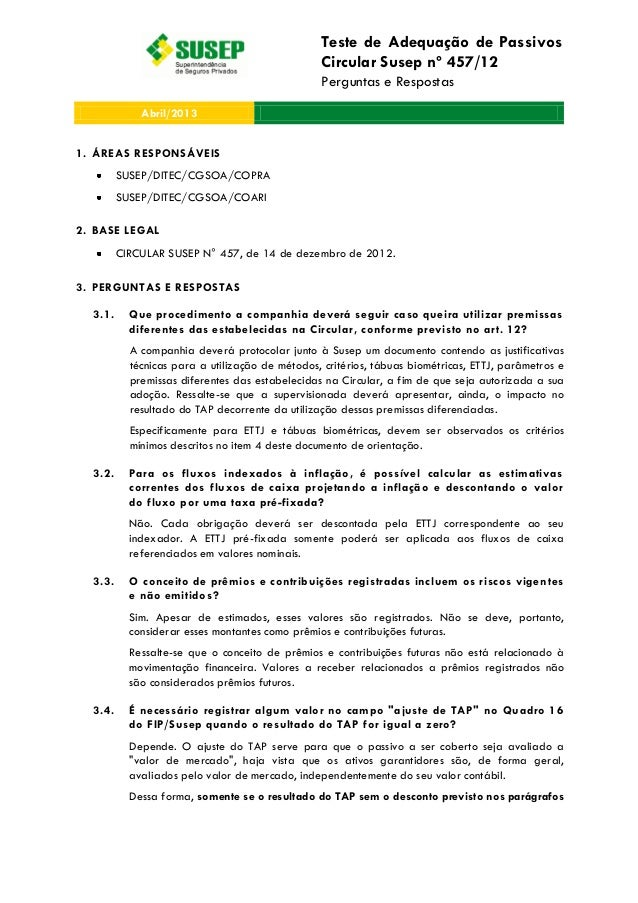 Teste de Adequação de Passivos Circular Susep nº 457/12 Perguntas e Respostas Abril/2013 1. ÁREAS RESPONSÁVEIS SUSEP/DITEC...