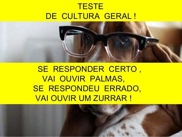TESTE DE CULTURA GERAL ! PARA RESPONDER , CLIQUE NA SUA RESPOSTA ! SE RESPONDER CERTO , VAI OUVIR PALMAS, SE RESPONDEU ERR...