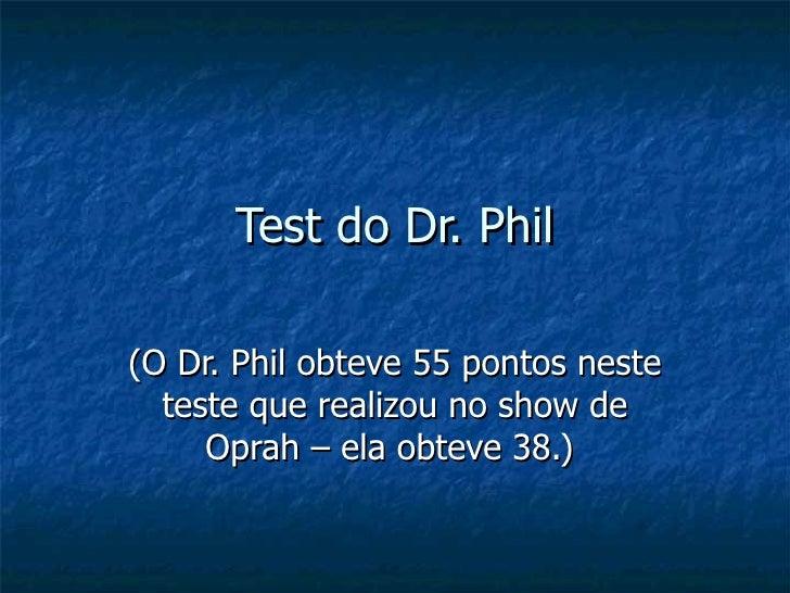 Teste Dr Phil