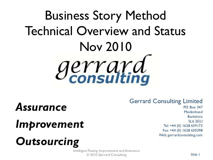 Business Story MethodTechnical Overview and StatusSeptember 2011<br />Gerrard Consulting Limited<br />PO Box 347<br />Maid...