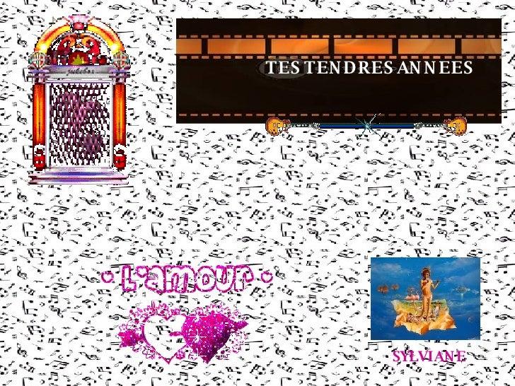 TES TENDRES ANNEES SYLVIANE