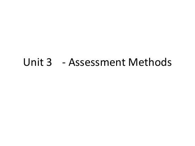 Unit 3 - Assessment Methods