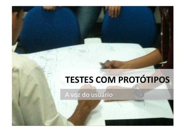 TESTES COM PROTÓTIPOS A voz do usuário