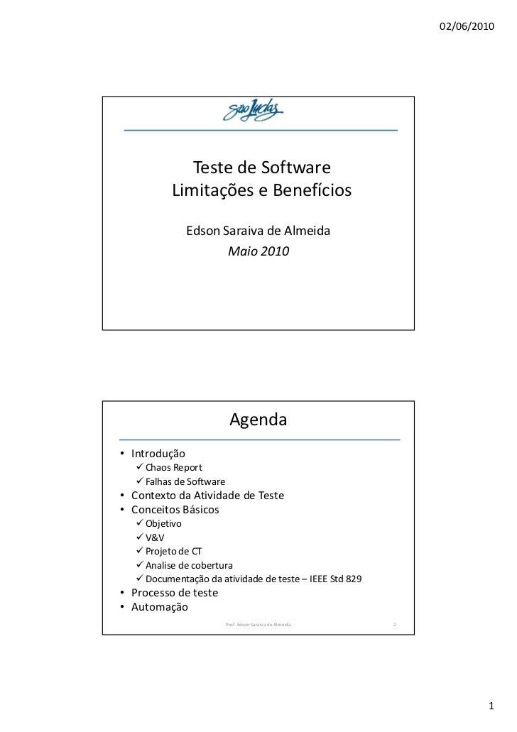 02/06/2010             Teste de Software          Limitações e Benefícios               Edson Saraiva de Almeida          ...