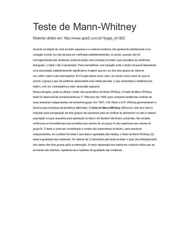 Teste de Mann-WhitneyMaterial obtido em: http://www.apis2.com.br/?page_id=262Quando se dispõe de uma amostra pequena e a v...