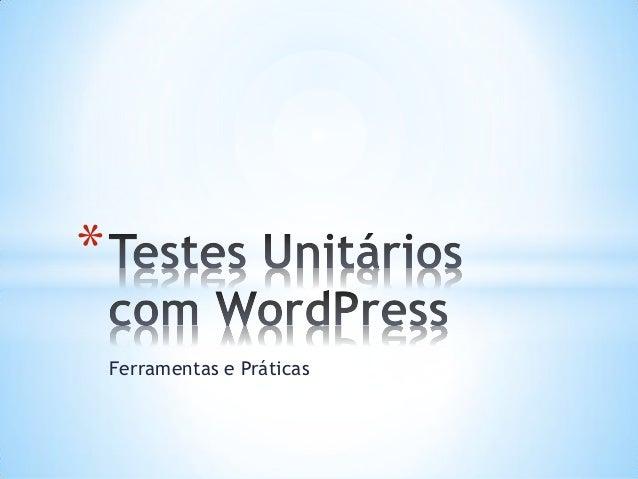 Testes unitários com WordPress - InterCon Dev +WordPress 2013