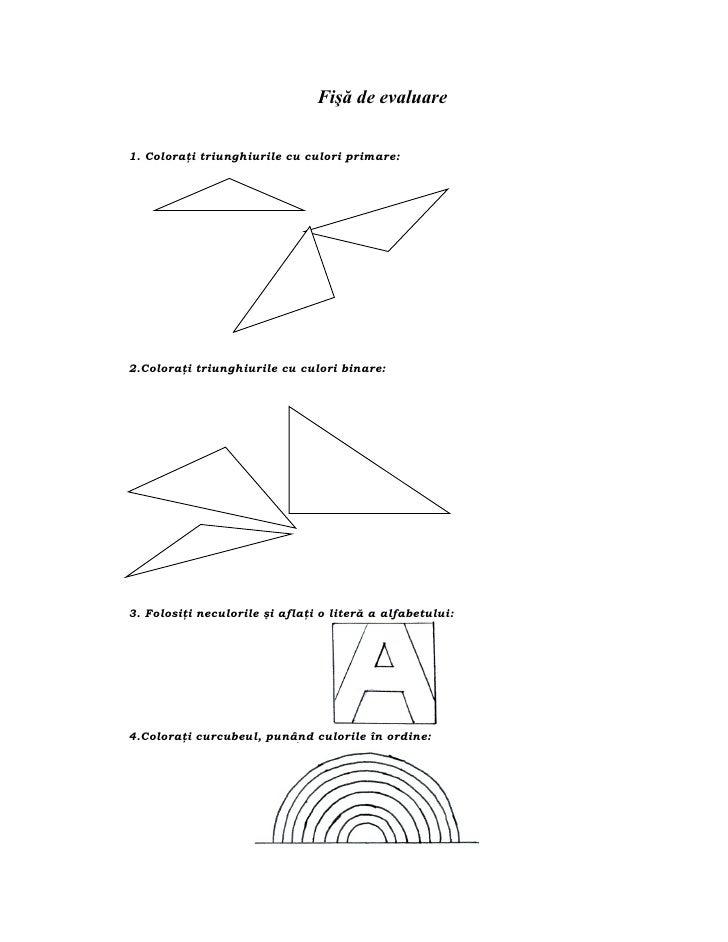 Fişă de evaluare1. Coloraţi triunghiurile cu culori primare:2.Coloraţi triunghiurile cu culori binare:3. Folosiţi neculori...