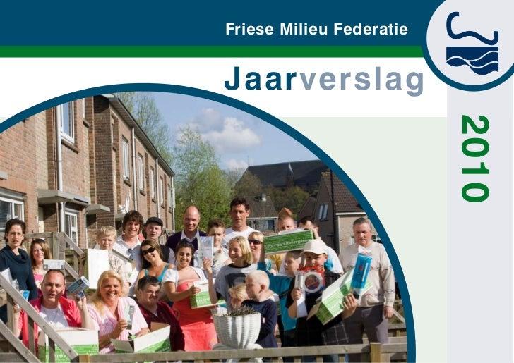 Friese Milieu FederatieJaarverslag                          2010