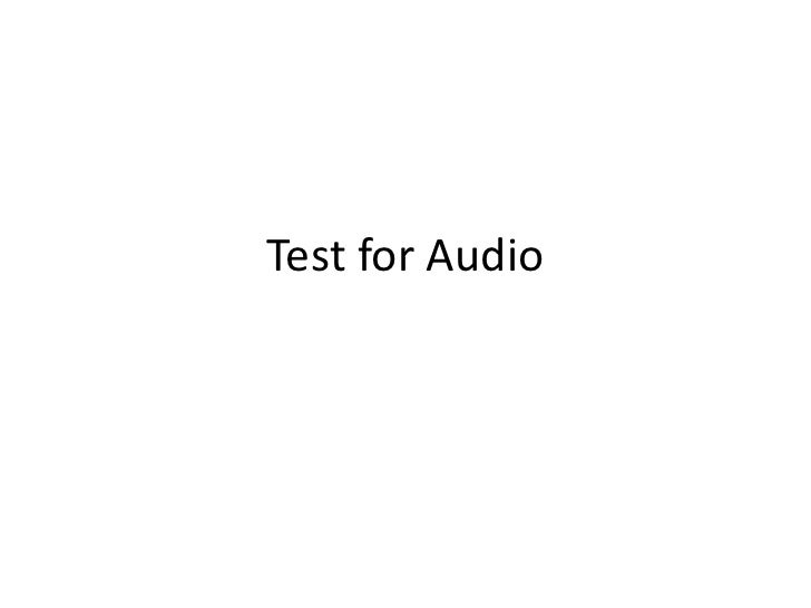 Test for Audio
