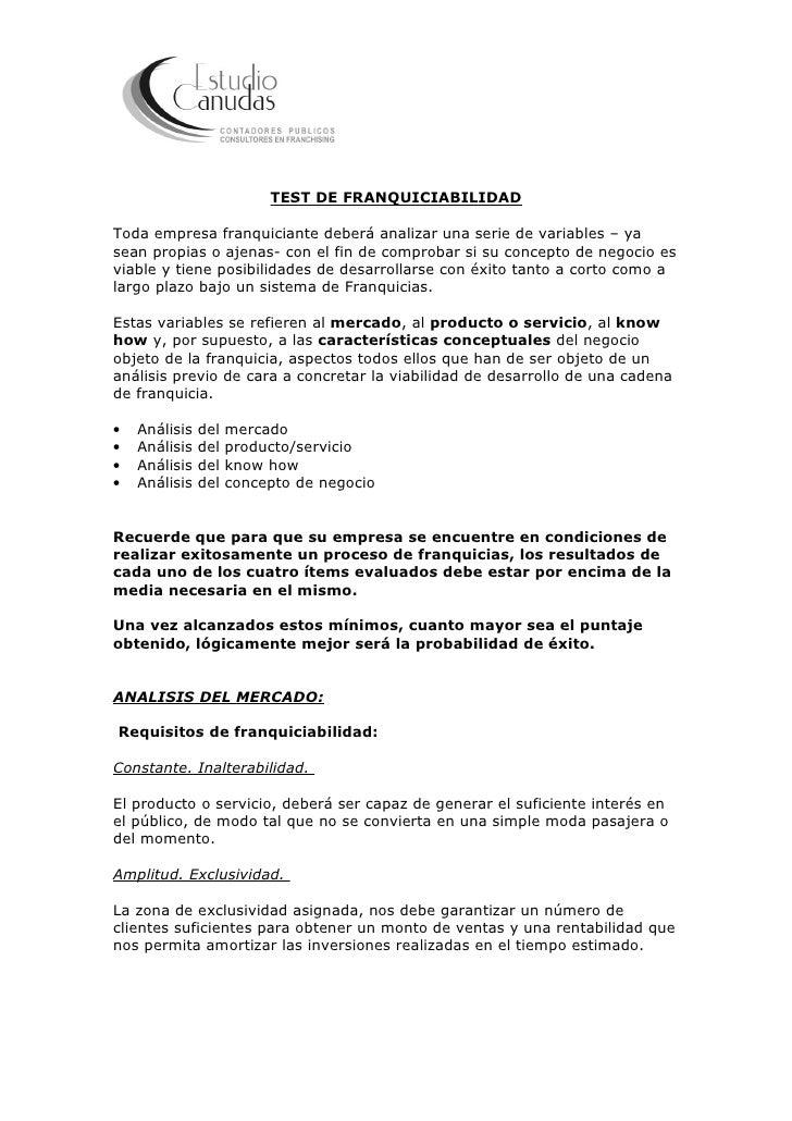 TEST DE FRANQUICIABILIDAD  Toda empresa franquiciante deberá analizar una serie de variables – ya sean propias o ajenas- c...