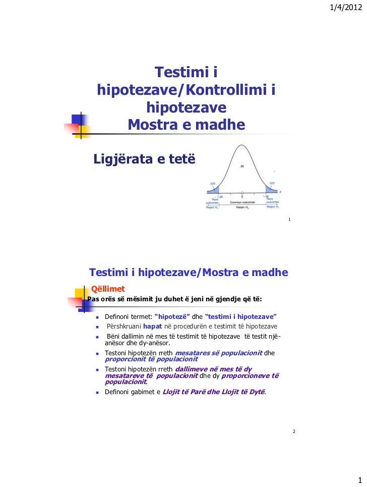 1/4/2012         Testimi i  hipotezave/Kontrollimi i        hipotezave      Mostra e madhe Ligjërata e tetë               ...