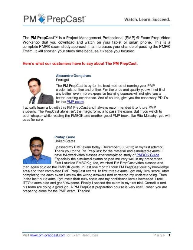 Visit www.pm-prepcast.com for Exam Resources P a g e   1 The PM PrepCast™ is a Project Management Professional (PMP) ® Exa...