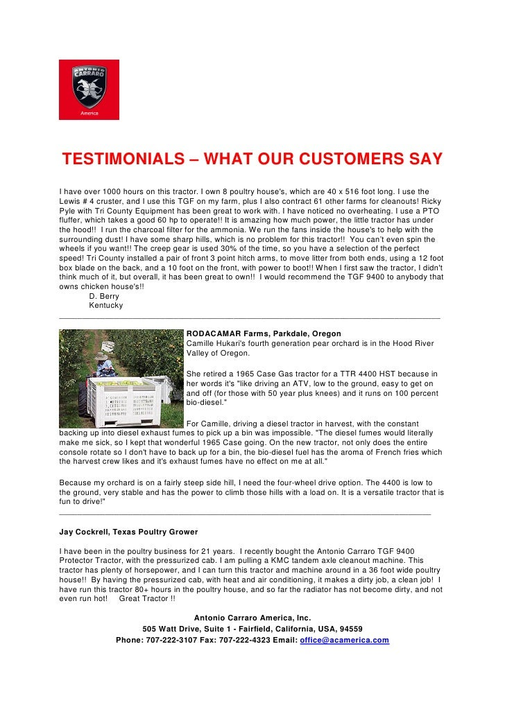 TESTIMONIALS – WHAT OUR CUSTOMERS SAY I have over 1000 hours on this tractor. I own 8 poultry house's, which are 40 x 516 ...