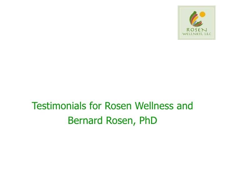 Testimonials for Rosen Wellness and Bernard Rosen, PhD