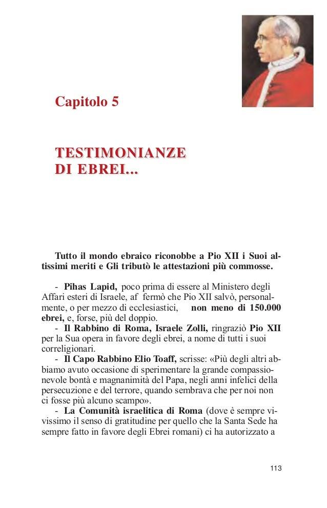 113Capitolo 5TESTIMONIANZETESTIMONIANZEDI EBREI...DI EBREI...Tutto il mondo ebraico riconobbe a Pio XII i Suoi al-tissimi ...