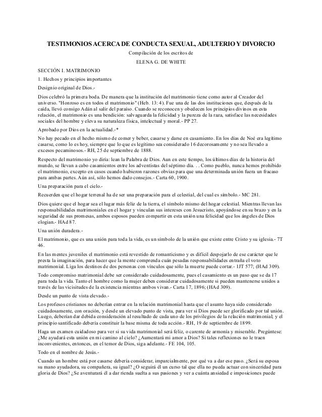 TESTIMONIOS ACERCA DE CONDUCTA SEXUAL, ADULTERIO Y DIVORCIO Compilación de los escritos de ELENA G. DE WHITE SECCIÓN I. MA...