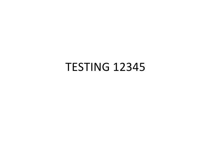 TESTING 12345