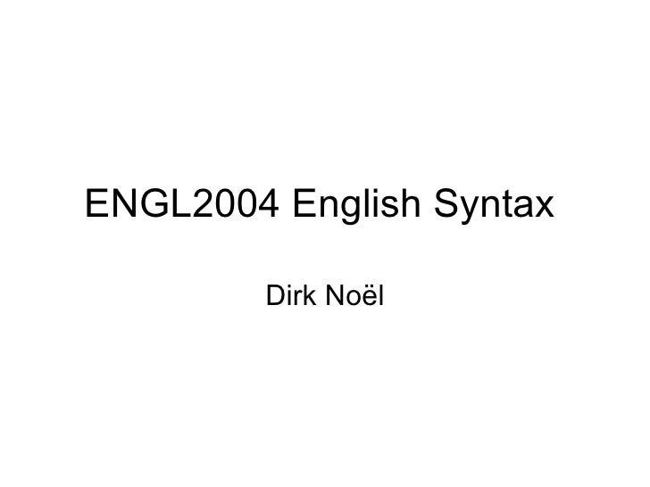 ENGL2004 English Syntax  Dirk No ël