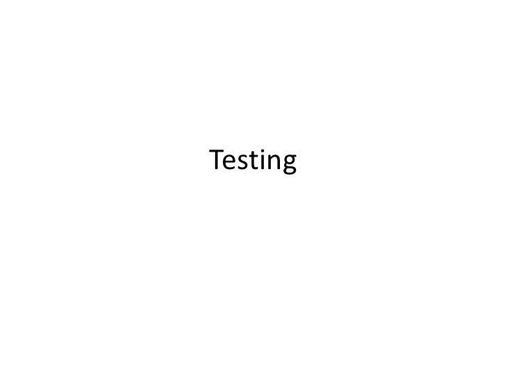Testing<br />