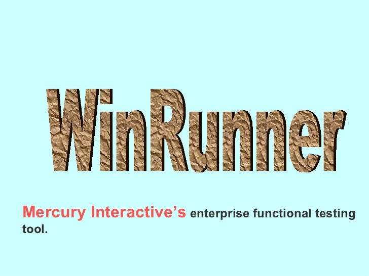 Mercury Interactive's enterprise functional testingtool.