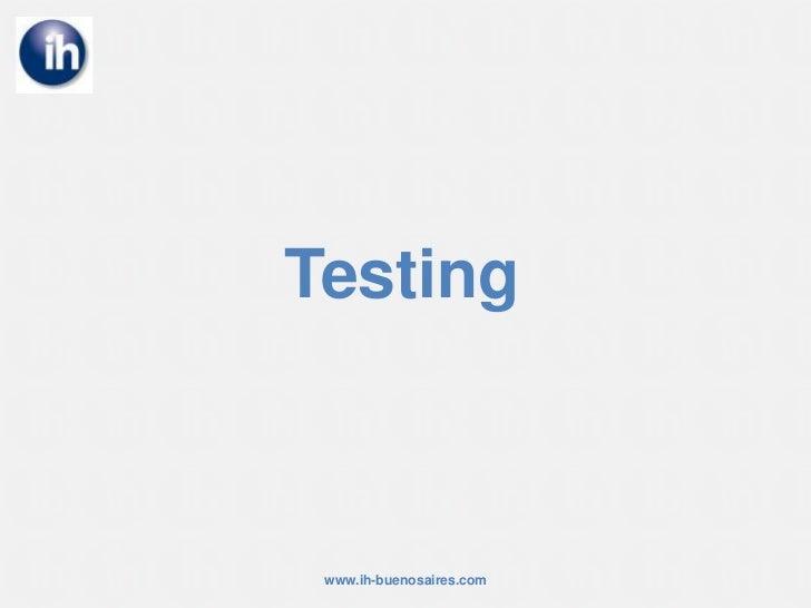 Testing<br />www.ih-buenosaires.com<br />