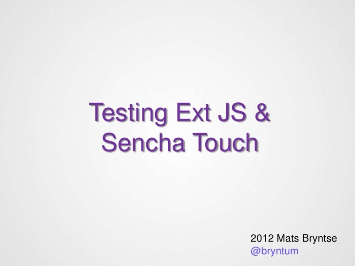 Testing Ext JS and Sencha Touch