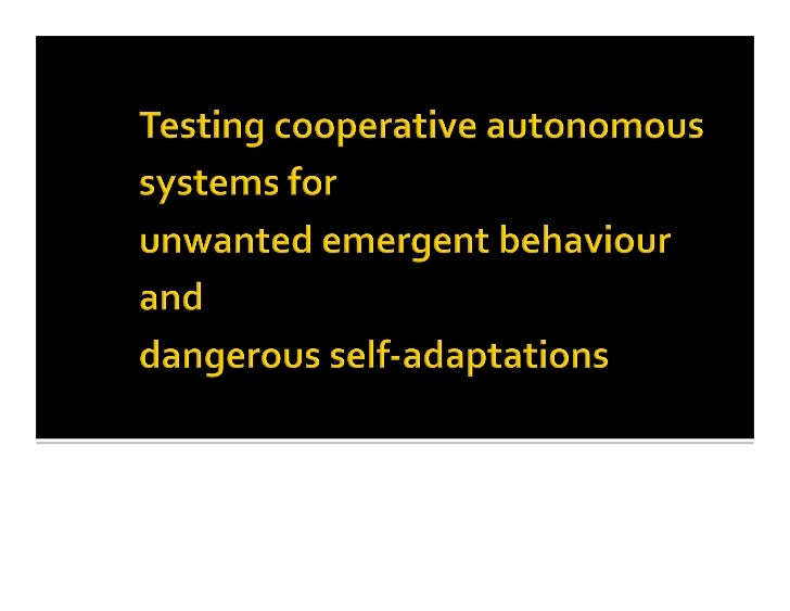 Testing cooperative autonomous systems for unwanted emergent behaviour and dangerous self-adaptations