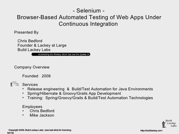 - Selenium - Browser-Based Automated Testing of Web Apps Under Continuous Integration  <ul><li>Presented By </li></ul><ul>...