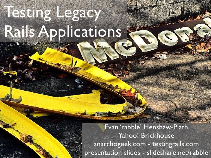 Testing Legacy Rails Apps