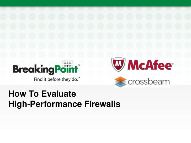 How To Evaluate <br />High-Performance Firewalls<br />