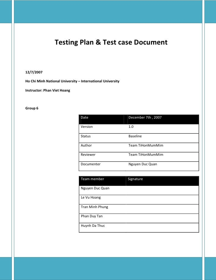 Testing Plan & Test case Document   12/7/2007  Ho Chi Minh National University – International University  Instructor: Pha...