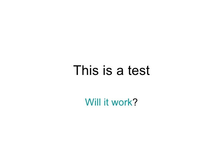 This is a test Will it work ?