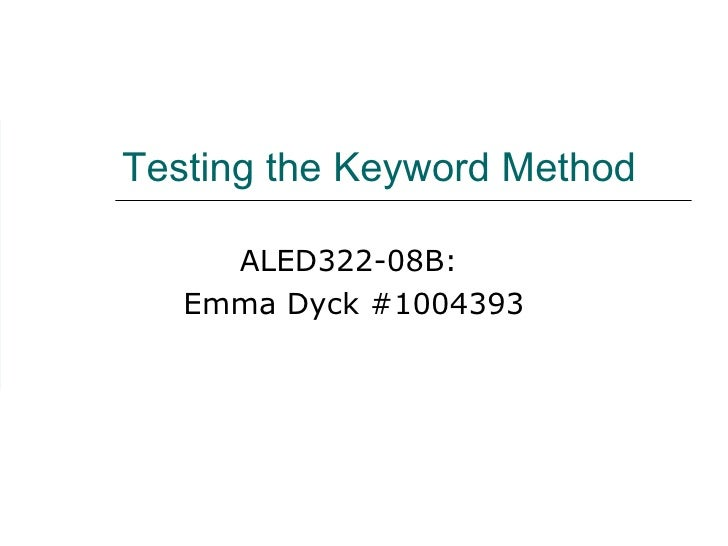 Testing the Keyword Method ALED322-08B:  Emma Dyck #1004393