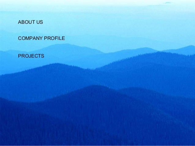 ABOUT US COMPANY PROFILE PROJECTS
