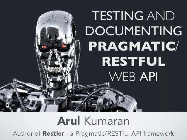Testing and Documenting Pragmatic / RESTful Web API