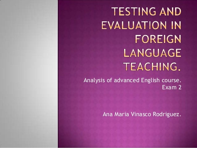 Testing and evaluation in foreing language teaching